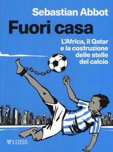 Fuori casa. LAfrica, il Qatar e la costruzione delle stelle del calcio.pdf