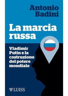 La marcia russa - Antonio Badini - ebook