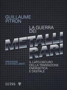 La guerra dei metalli rari. Il lato oscuro della transizione energetica e digitale - Guillaume Pitron - copertina