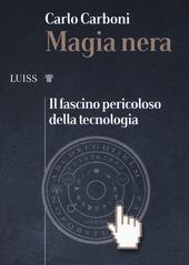 Copertina  Magia nera : il fascino pericoloso della tecnologia