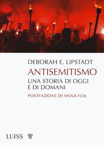 Libro Antisemitismo. Una storia di oggi e di domani Deborah E. Lipstadt