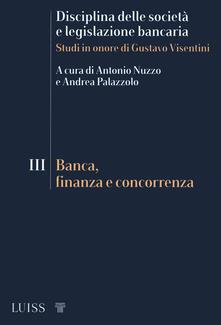 Capturtokyoedition.it Disciplina delle società e legislazione bancaria. Studi in onore di Gustavo Visentini. Vol. 3: Banca, finanza e concorrenza. Image