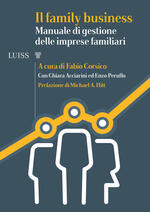 Il family business. Manuale di gestione delle imprese familiari