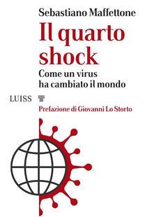 Il quarto shock. Come un virus ha cambiato il mondo - Sebastiano Maffettone - ebook