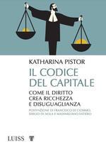 Il codice del capitale. Come il diritto crea ricchezza e disuguaglianza