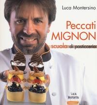 Peccati mignon. Scuola di pasticceria - Montersino Luca - wuz.it