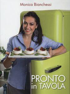 Foto Cover di Pronto in tavola, Libro di Monica Bianchessi, edito da LT Editore