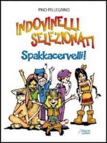 Indovinelli selezionati. Spakkacervelli!.pdf