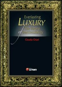 Everlasting luxury. The future of inaccessibility