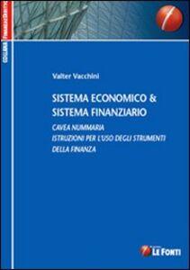 Sistema economico & sistema finanziario. Cavea nummaria. Istruzioni per l'uso degli strumenti della finanza