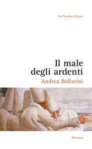 Il male degli ardenti - Andrea Ballarini - copertina