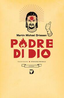Padre di Dio - Martin Michael Driessen,S. Musilli - ebook
