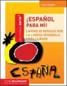 Español, para mi. Eserciziario di spagnolo (principiante)