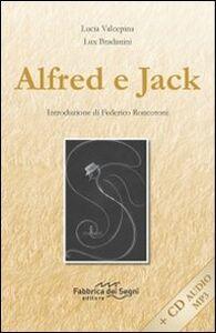 Alfred e Jack. Con CD Audio