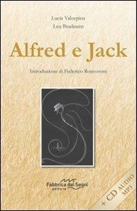Alfred e Jack. Con CD Audio - Valcepina Lucia Bradanini Lux - wuz.it
