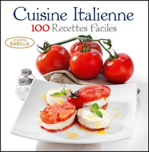 Cuisine italienne. 100 recettes faciles