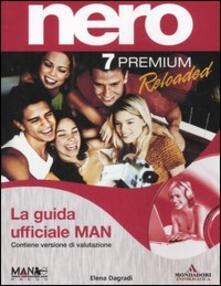 Amatigota.it Nero 7 Premium Reloaded. Guida ufficiale MAN. Con CD-Rom Image