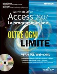 Microsoft Office Access 2007. La programmazione. Oltre ogni limite. Con CD-ROM - Viescas John L. Conrad Jeff - wuz.it