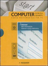 Internet. Reti informatiche. Internet e posta elettronica. ECDL. Con DVD. Con CD-ROM. Vol. 7