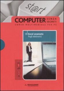 Excel avanzato. Fogli elettronici. Con CD-ROM. Vol. 18.pdf