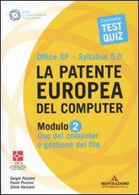 La patente europea del computer. Office XP-Sillabus 5.0. Modulo 2. Uso del computer e gestione dei file