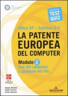 Osteriacasadimare.it La patente europea del computer. Office XP-Sillabus 5.0. Modulo 2. Uso del computer e gestione dei file Image