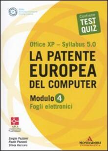 La patente europea del computer. Office XP-Sillabus 5.0. Modulo 4. Fogli elettronici.pdf