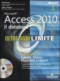 Microsoft Access 2010. Il database. Oltre ogni limite. Con CD-ROM - Conrad Jeff Viescas John L. - wuz.it