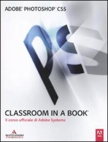 Adobe Photoshop CS5. Classroom in a book. Il corso ufficiale di Adobe Systems.pdf