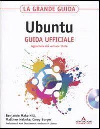 La grande guida Ubuntu. Guida ufficiale. Con CD-ROM