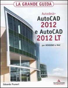 Autodesk Autocad 2012 e Autocad 2012 LT. La grande guida