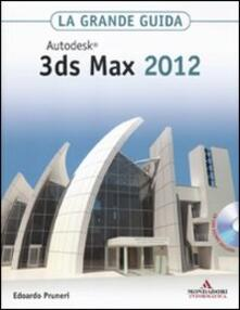 3tsportingclub.it Autodesk 3ds Max 2012. La grande guida. Con CD-ROM Image