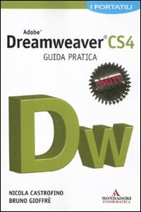 Adobe Dreamweaver CS4. Guida pratica - Castrofino Nicola Gioffrè Bruno - wuz.it