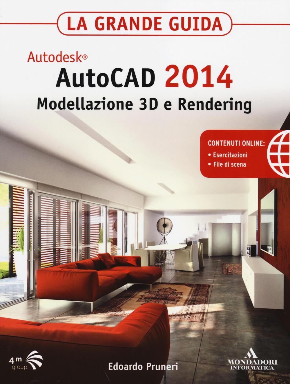 Autodesk autocad 2014 modellazione 3d e rendering la for Programmi rendering 3d