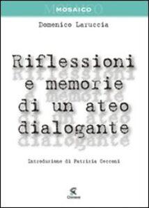 Riflessioni e memorie di un ateo dialogante