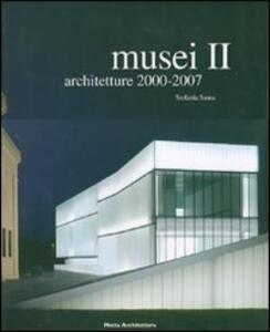 Libro Musei. Vol. 2: Architetture 2000-2007. Stefania Suma