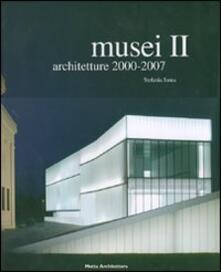 Musei. Vol. 2: Architetture 2000-2007.