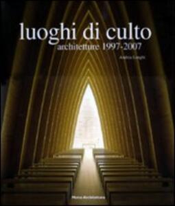Libro Luoghi di culto 1997-2007 Andrea Longhi