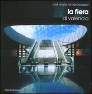 Libro La fiera di Valencia. Ediz. italiana e inglese José M. Tomás Llavador