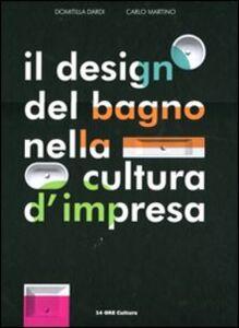 Il design del bagno nella cultura d'impresa. Ediz. italiana e inglese