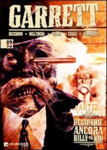 Ucciderò ancora Billy the Kid. Garrett. Vol. 2