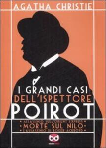 I grandi casi dell'ispettore Poirot: Assassinio sull'Orient Express-Morte sul Nilo-L'assassino di Roger Ackroyd