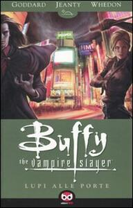 Lupi alle porte. Buffy. The vampire slayer. Vol. 3