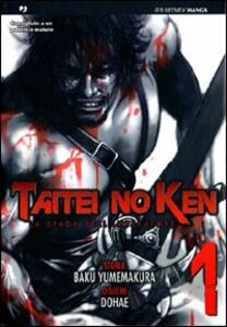 La spada dell'imperatore. Taitei no ken. Vol. 1