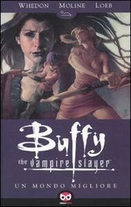 Un mondo migliore. Buffy. The vampire slayer. Vol. 4