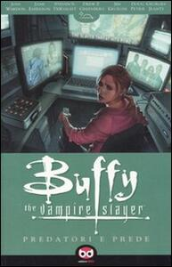 Predatori e prede. Buffy. The vampire slayer. Vol. 5