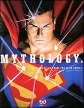 Mythology. Le opere di Alex Ross per la DC Comics