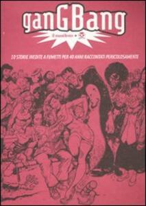Gang bang. Il manifesto. 10 storie inedite a fumetti per 40 anni raccontati pericolosamente