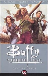 Cacciatrici. Buffy. The vampire slayer vol. 1-2