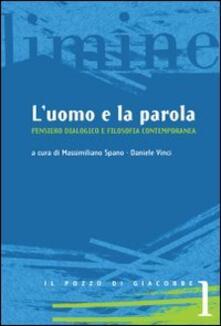 L uomo e la parola. Pensiero dialogico e filosofia contemporanea.pdf